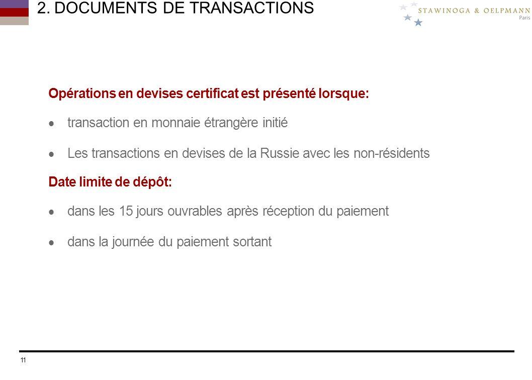 2. DOCUMENTS DE TRANSACTIONS Opérations en devises certificat est présenté lorsque: transaction en monnaie étrangère initié Les transactions en devise