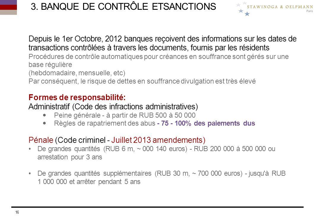 3. BANQUE DE CONTRÔLE ETSANCTIONS Depuis le 1er Octobre, 2012 banques reçoivent des informations sur les dates de transactions contrôlées à travers le