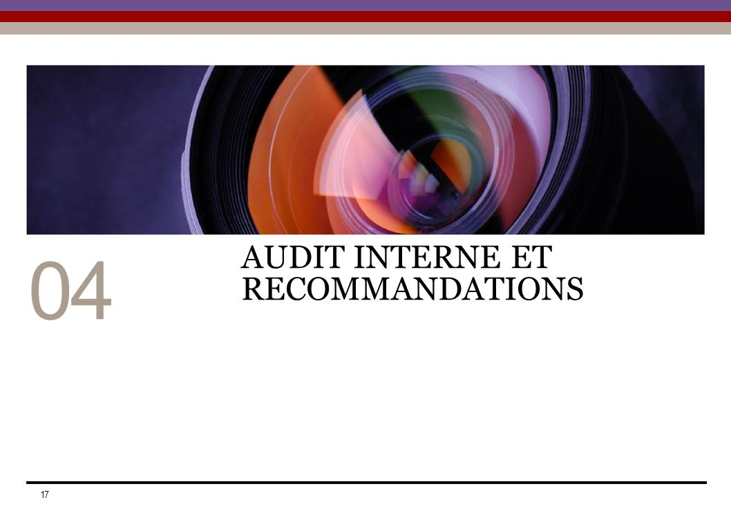 04 AUDIT INTERNE ET RECOMMANDATIONS 17