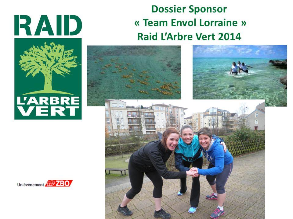 Dossier Sponsor « Team Envol Lorraine » Raid LArbre Vert 2014
