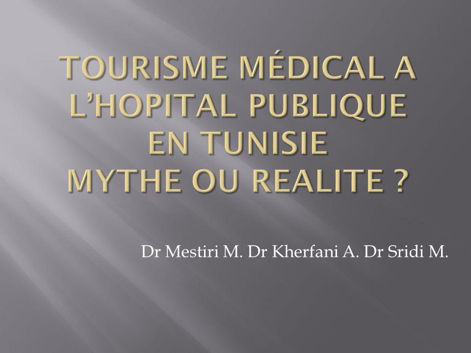 Dr Mestiri M. Dr Kherfani A. Dr Sridi M.