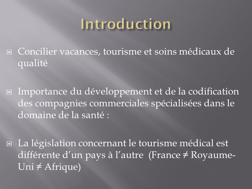 Concilier vacances, tourisme et soins médicaux de qualité Importance du développement et de la codification des compagnies commerciales spécialisées d