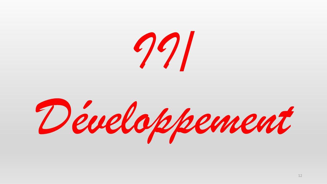 12 II/ Développement