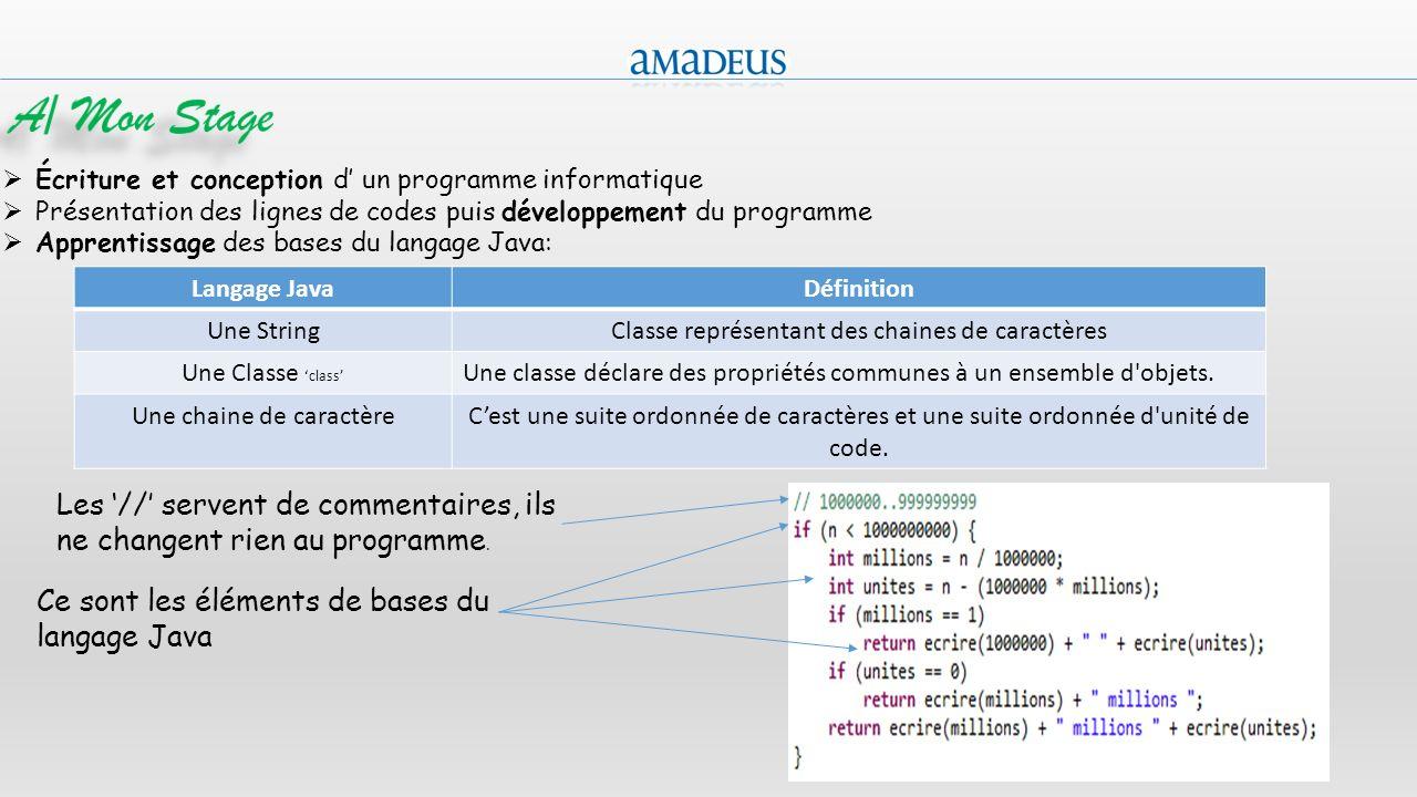 13 Écriture et conception d un programme informatique Présentation des lignes de codes puis développement du programme Apprentissage des bases du lang
