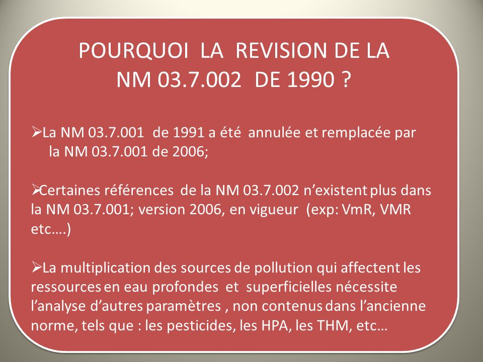 POURQUOI LA REVISION DE LA NM 03.7.002 DE 1990 .