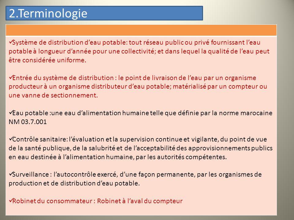 Système de distribution deau potable: tout réseau public ou privé fournissant leau potable à longueur dannée pour une collectivité; et dans lequel la