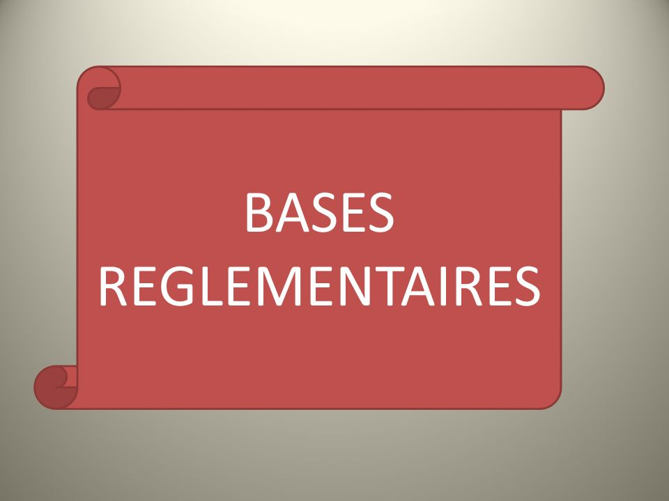 BASES REGLEMENTAIRES