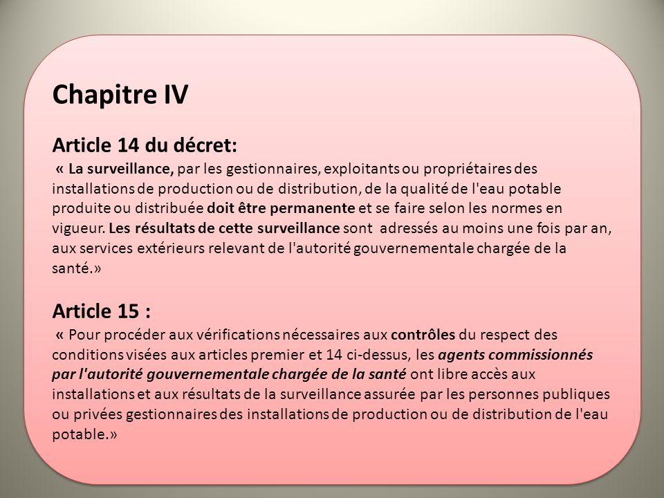 Chapitre IV Article 14 du décret: « La surveillance, par les gestionnaires, exploitants ou propriétaires des installations de production ou de distrib