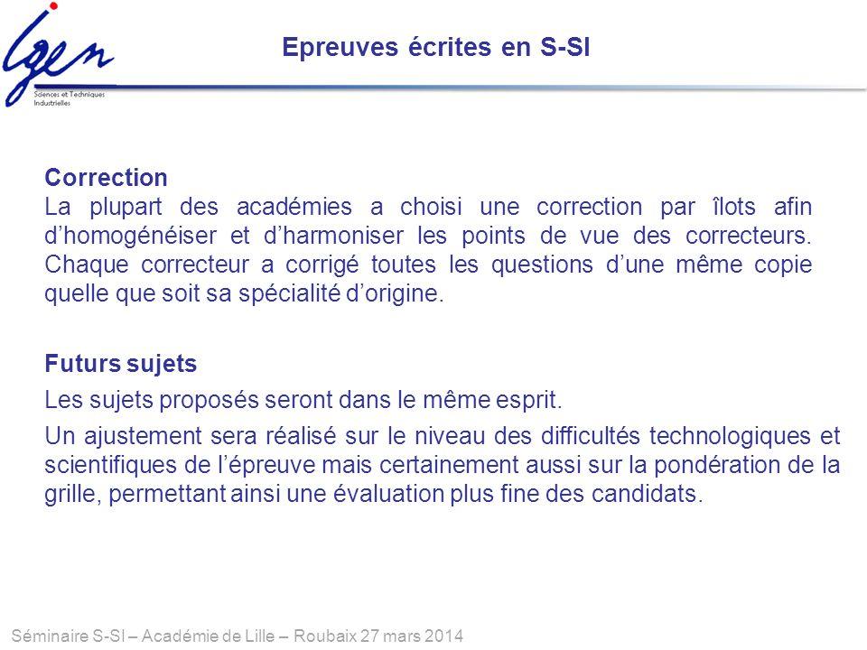 Séminaire S-SI – Académie de Lille – Roubaix 27 mars 2014 Futurs sujets Les sujets proposés seront dans le même esprit. Un ajustement sera réalisé sur