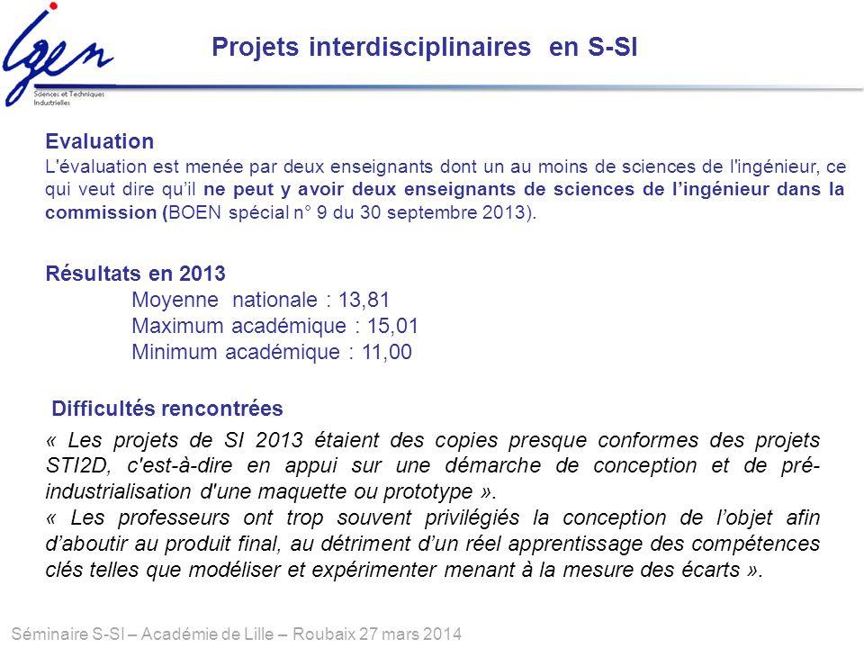Séminaire S-SI – Académie de Lille – Roubaix 27 mars 2014 Difficultés rencontrées « Les projets de SI 2013 étaient des copies presque conformes des pr