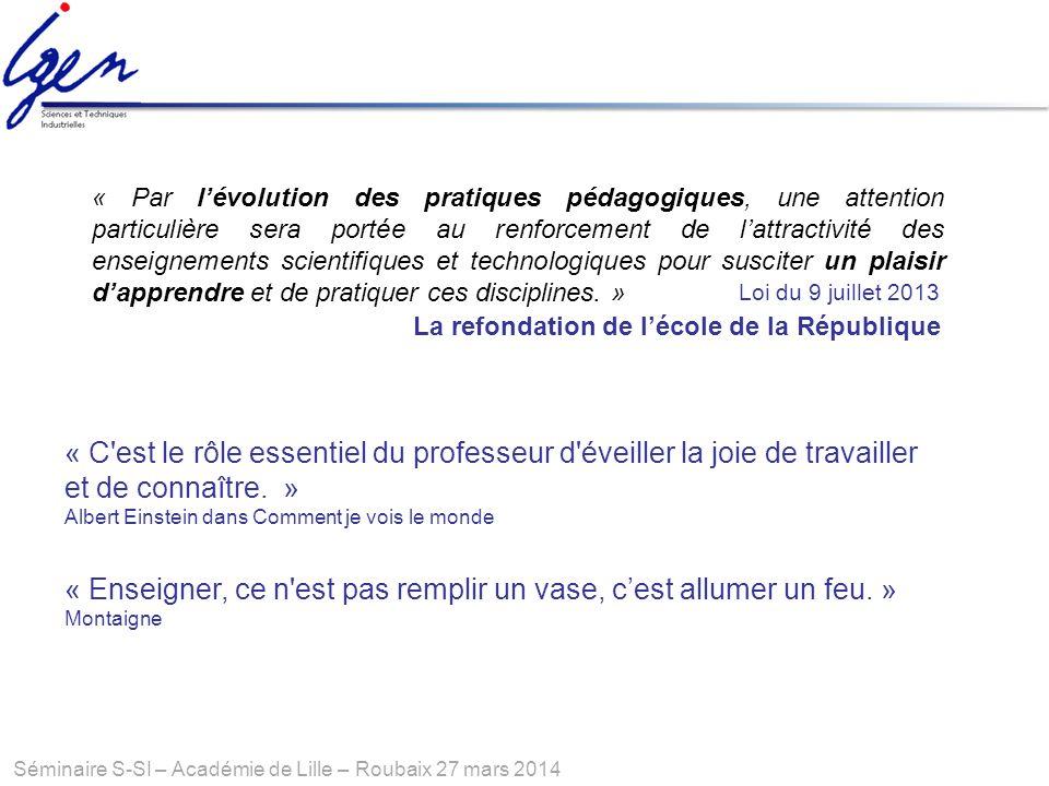Séminaire S-SI – Académie de Lille – Roubaix 27 mars 2014 « Par lévolution des pratiques pédagogiques, une attention particulière sera portée au renfo