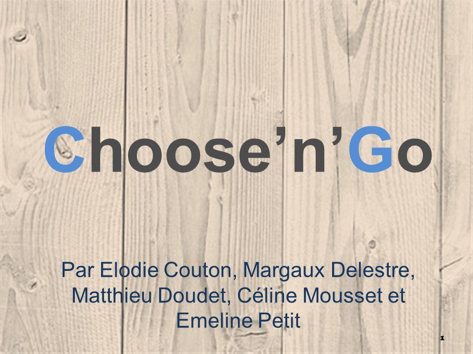 ChoosenGo Par Elodie Couton, Margaux Delestre, Matthieu Doudet, Céline Mousset et Emeline Petit 1