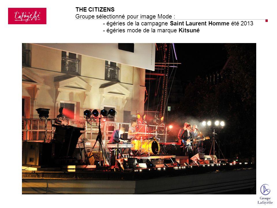 THE CITIZENS Groupe sélectionné pour image Mode : - égéries de la campagne Saint Laurent Homme été 2013 - égéries mode de la marque Kitsuné