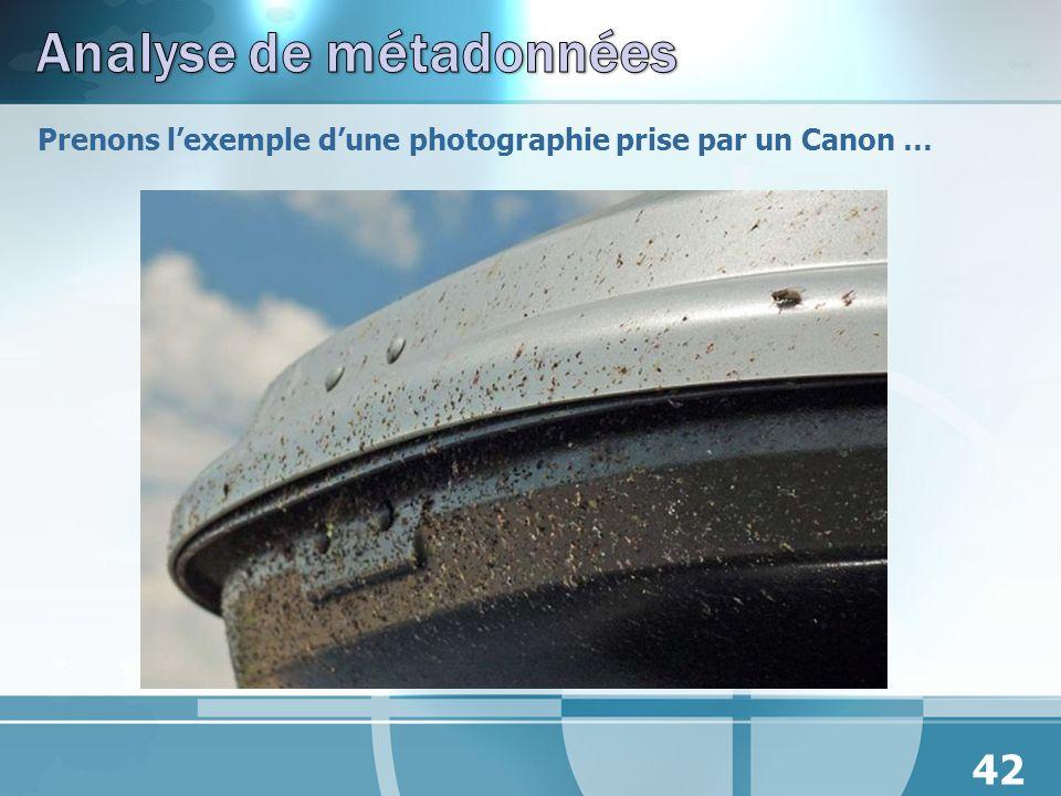 Prenons lexemple dune photographie prise par un Canon … 42