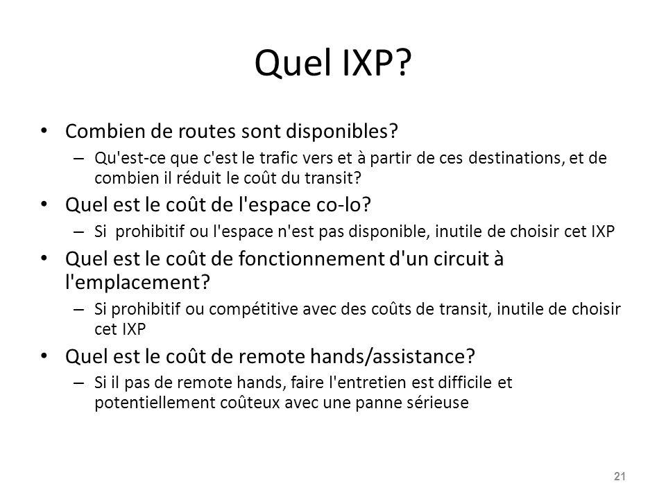 Quel IXP? Combien de routes sont disponibles? – Qu'est-ce que c'est le trafic vers et à partir de ces destinations, et de combien il réduit le coût du