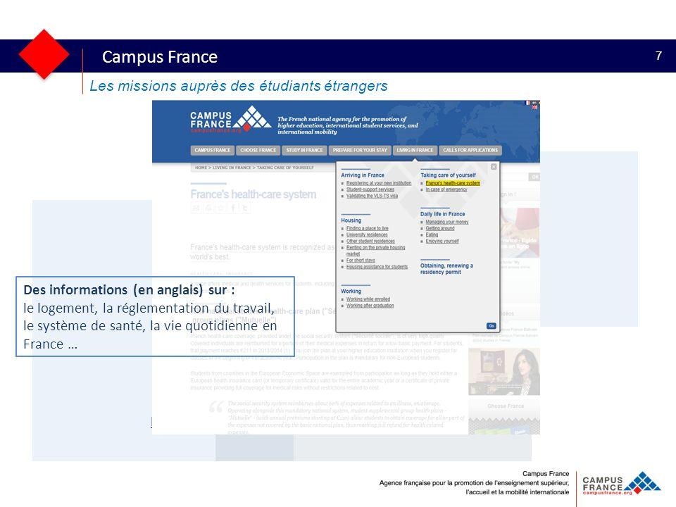 Campus France 7 Les missions auprès des étudiants étrangers http://www.campusfrance.org/en/rubrique/vivre-en-france Des informations (en anglais) sur