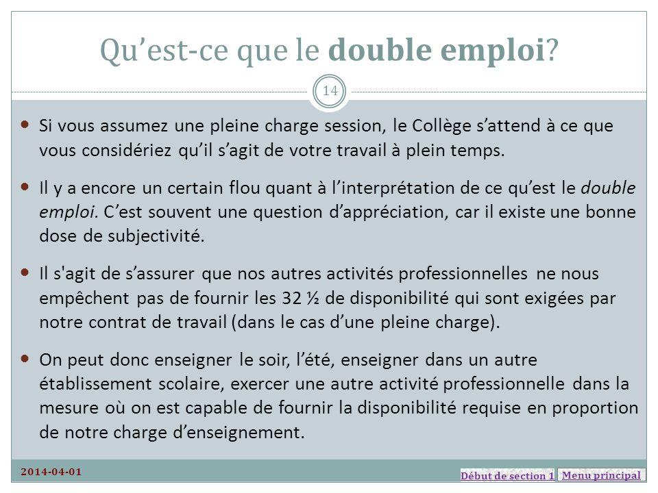 Menu principal Quest-ce que le double emploi? Si vous assumez une pleine charge session, le Collège sattend à ce que vous considériez quil sagit de vo