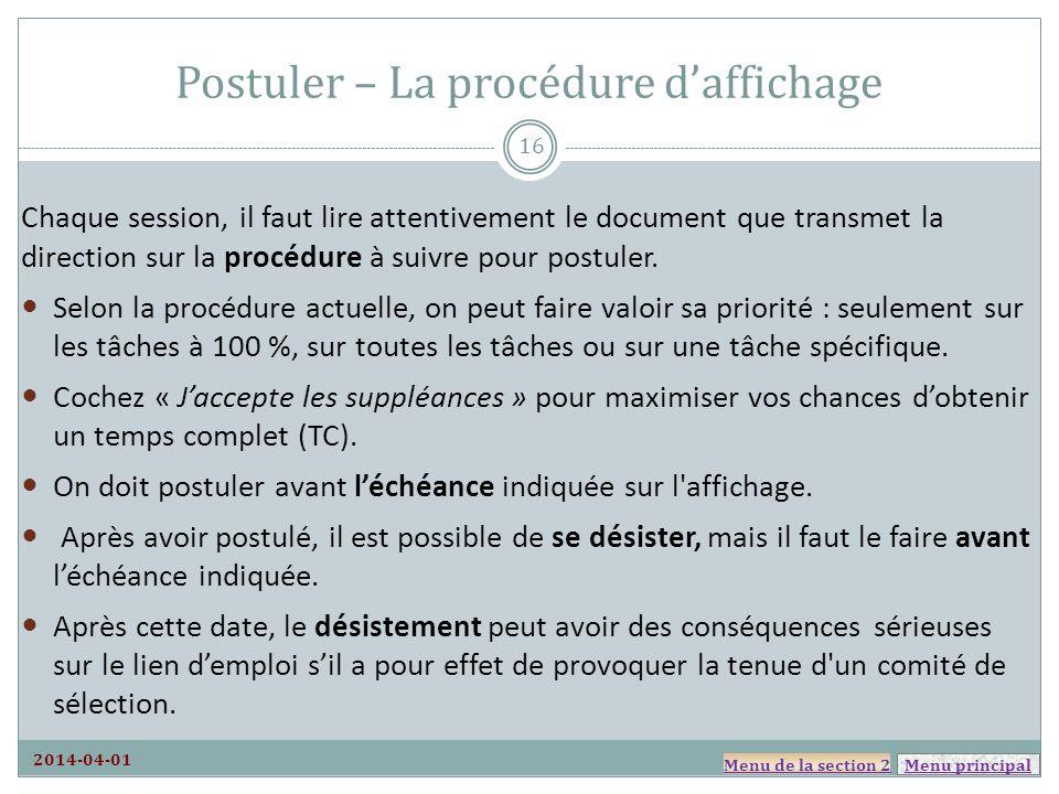 Menu principal Postuler – La procédure daffichage Chaque session, il faut lire attentivement le document que transmet la direction sur la procédure à
