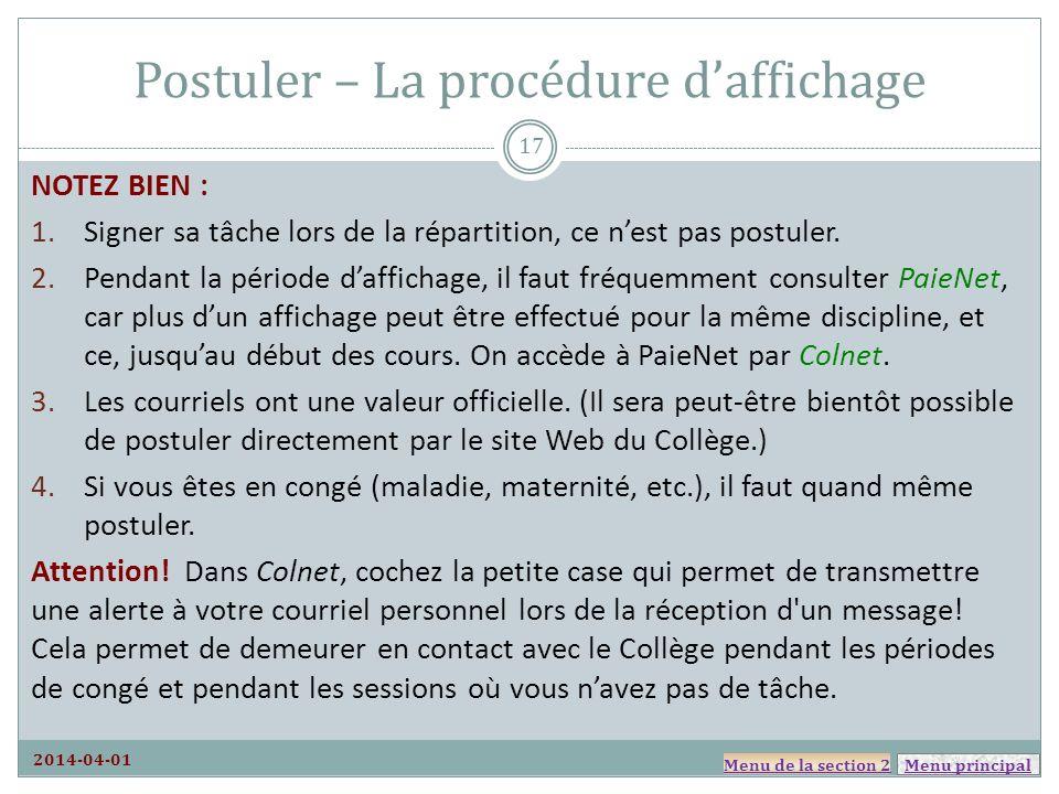 Menu principal Postuler – La procédure daffichage 2014-04-01 NOTEZ BIEN : 1.Signer sa tâche lors de la répartition, ce nest pas postuler. 2.Pendant la