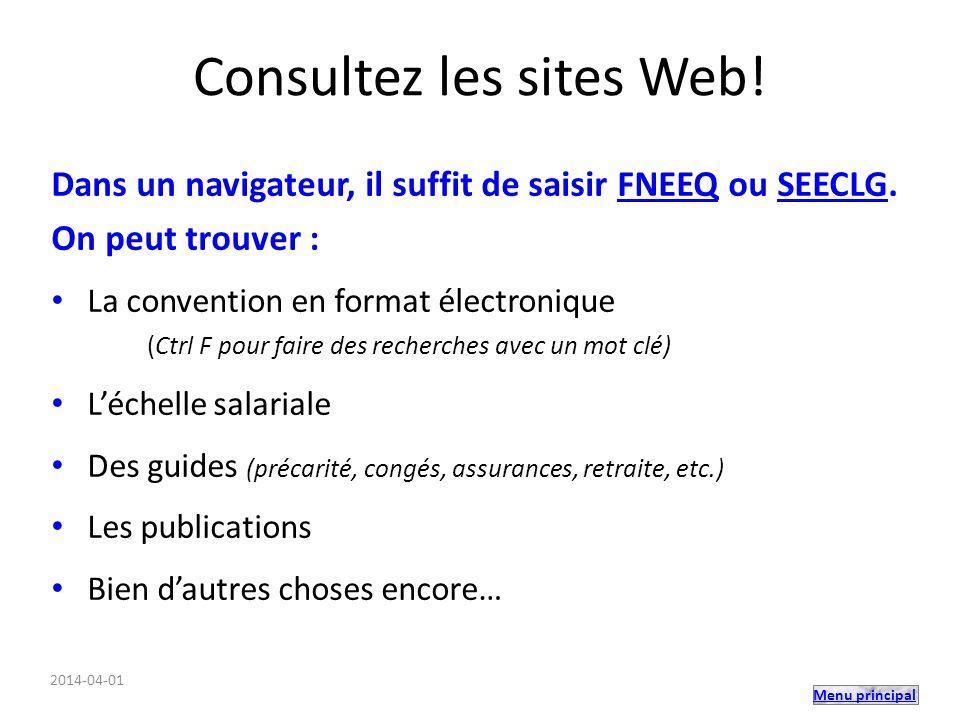 Menu principal Consultez les sites Web! Dans un navigateur, il suffit de saisir FNEEQ ou SEECLG.FNEEQSEECLG On peut trouver : La convention en format