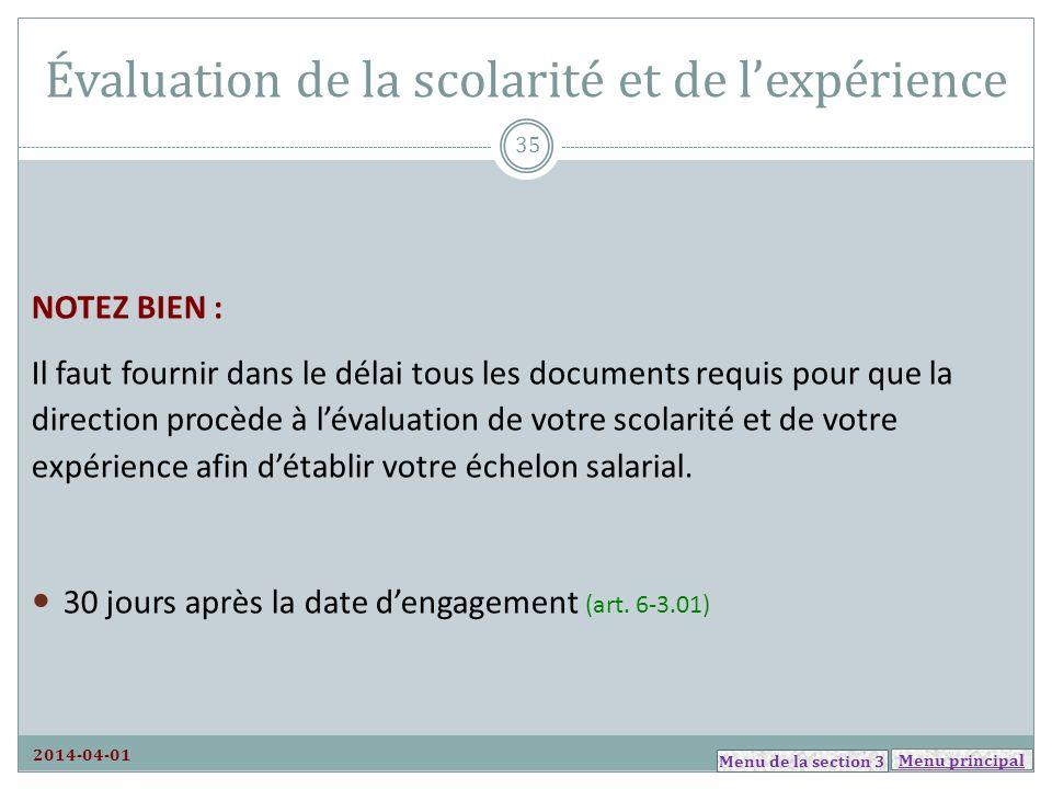 Menu principal Évaluation de la scolarité et de lexpérience 2014-04-01 NOTEZ BIEN : Il faut fournir dans le délai tous les documents requis pour que l