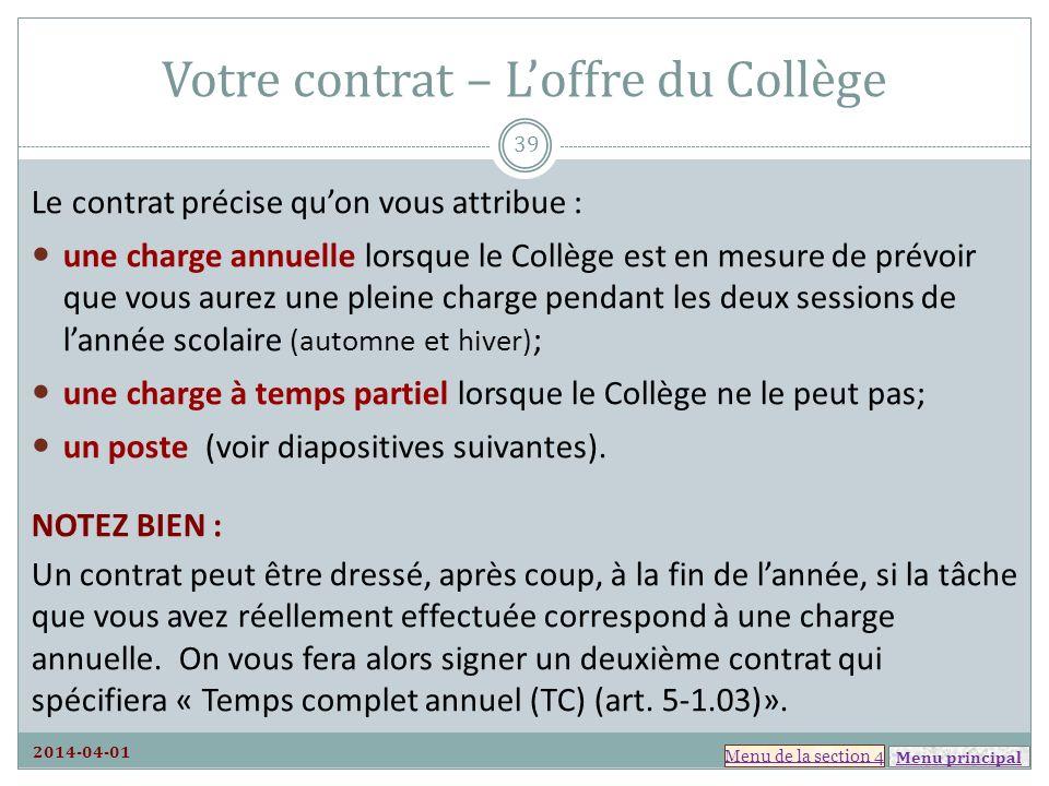 Menu principal Votre contrat – Loffre du Collège Le contrat précise quon vous attribue : une charge annuelle lorsque le Collège est en mesure de prévo