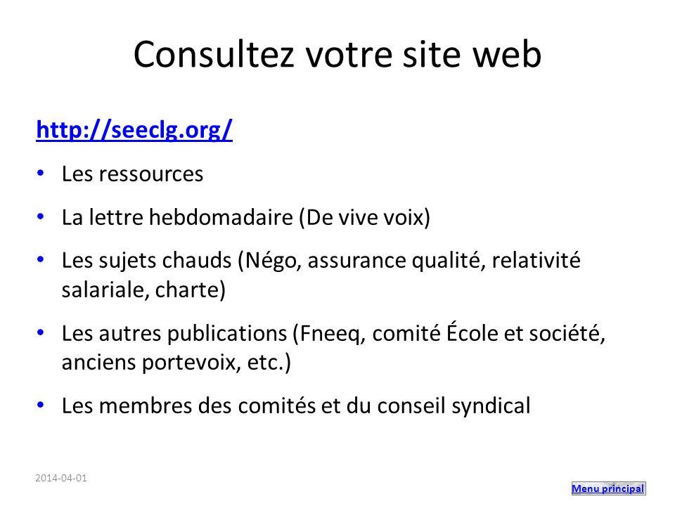 Menu principal Consultez votre site web http://seeclg.org/ Les ressources La lettre hebdomadaire (De vive voix) Les sujets chauds (Négo, assurance qua