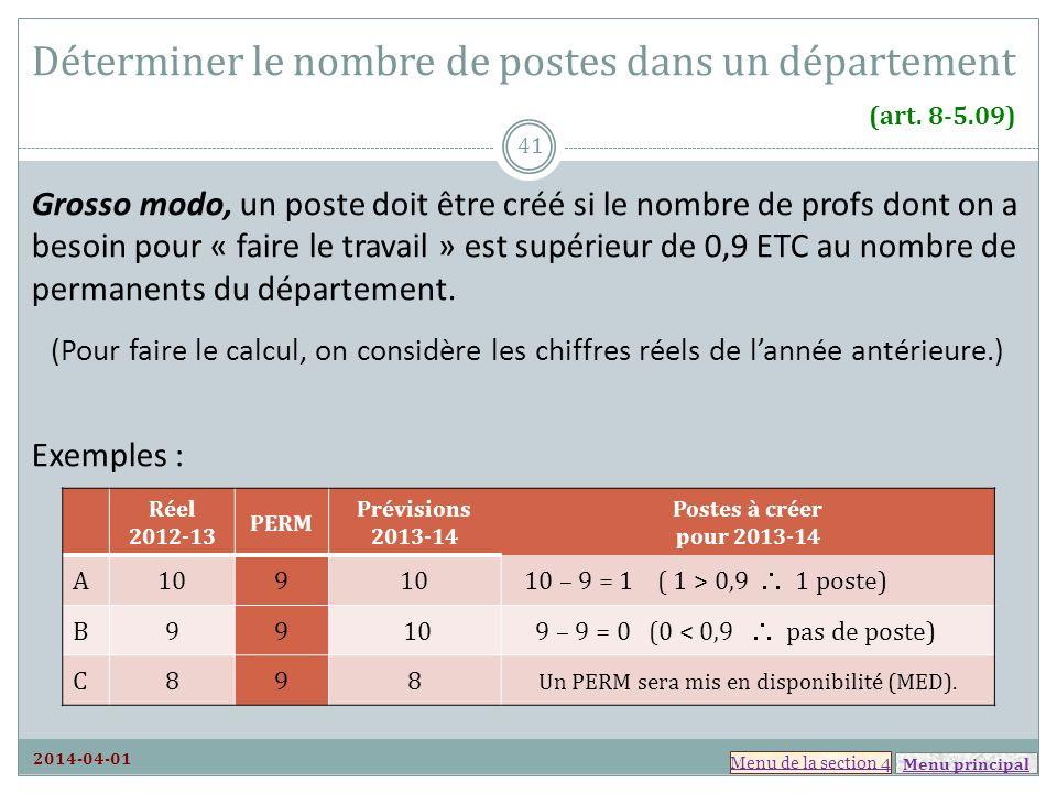 Menu principal Déterminer le nombre de postes dans un département (art. 8-5.09) Grosso modo, un poste doit être créé si le nombre de profs dont on a b