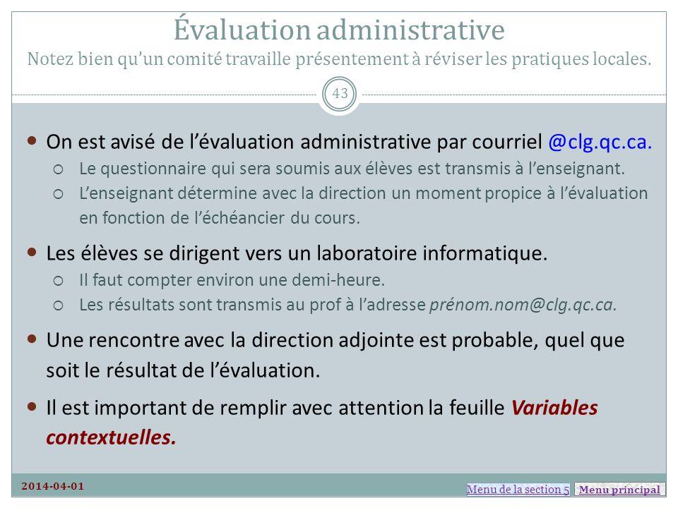 Menu principal Évaluation administrative Notez bien quun comité travaille présentement à réviser les pratiques locales. On est avisé de lévaluation ad