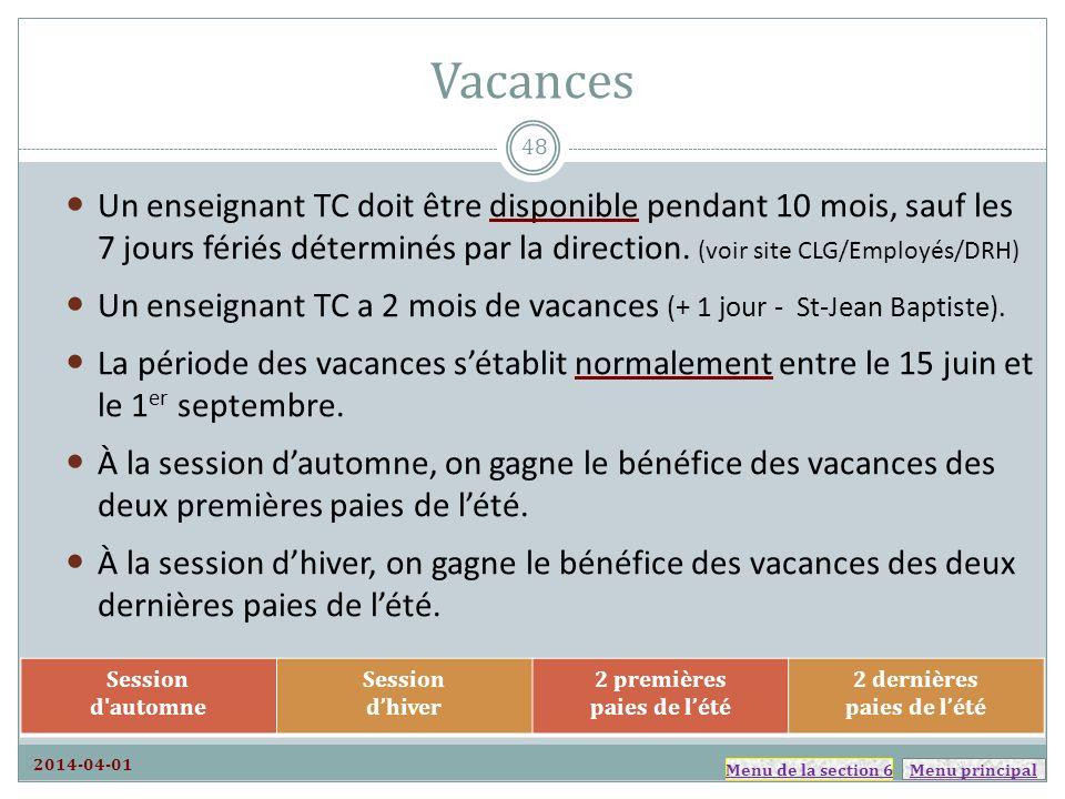Menu principal Vacances Un enseignant TC doit être disponible pendant 10 mois, sauf les 7 jours fériés déterminés par la direction. (voir site CLG/Emp