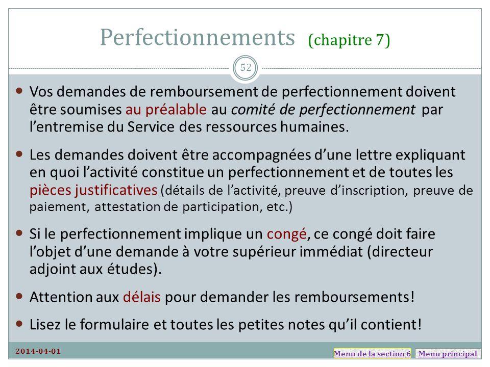 Menu principal Perfectionnements (chapitre 7) Vos demandes de remboursement de perfectionnement doivent être soumises au préalable au comité de perfec