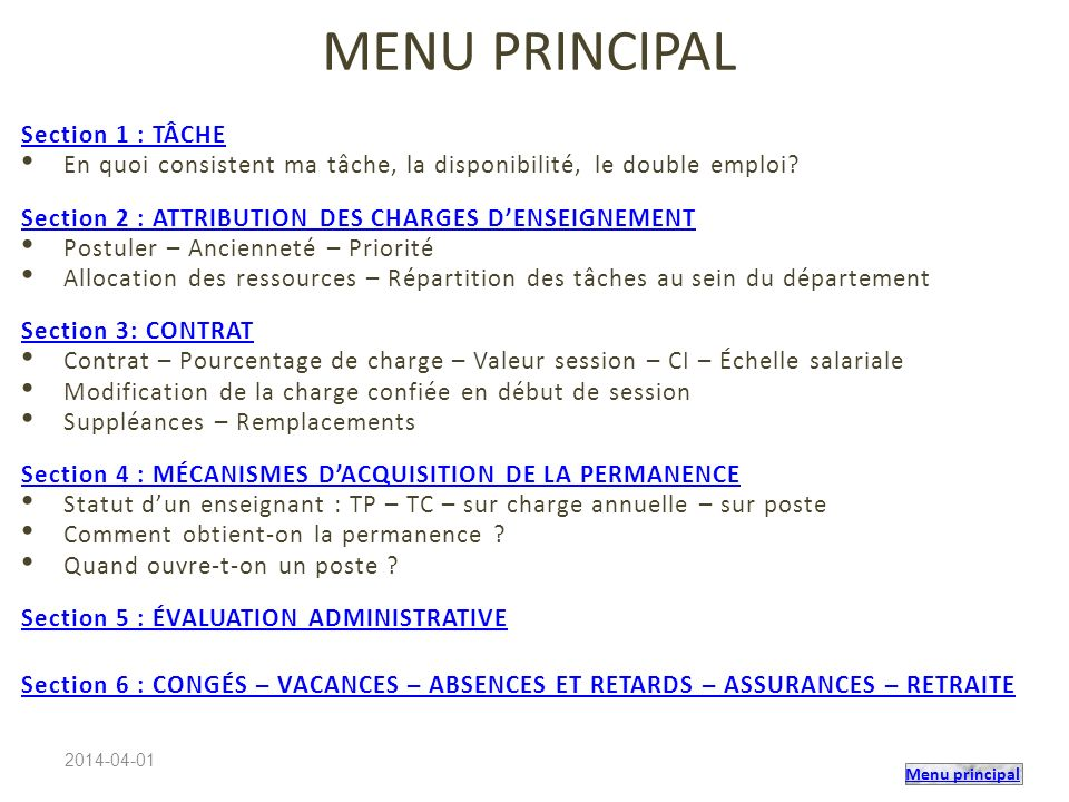 Menu principal MENU PRINCIPAL Section 1 : TÂCHE En quoi consistent ma tâche, la disponibilité, le double emploi? Section 2 : ATTRIBUTION DES CHARGES D