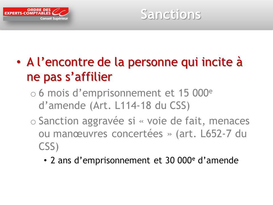 Sanctions A lencontre de la personne qui incite à ne pas saffilier A lencontre de la personne qui incite à ne pas saffilier o 6 mois demprisonnement e