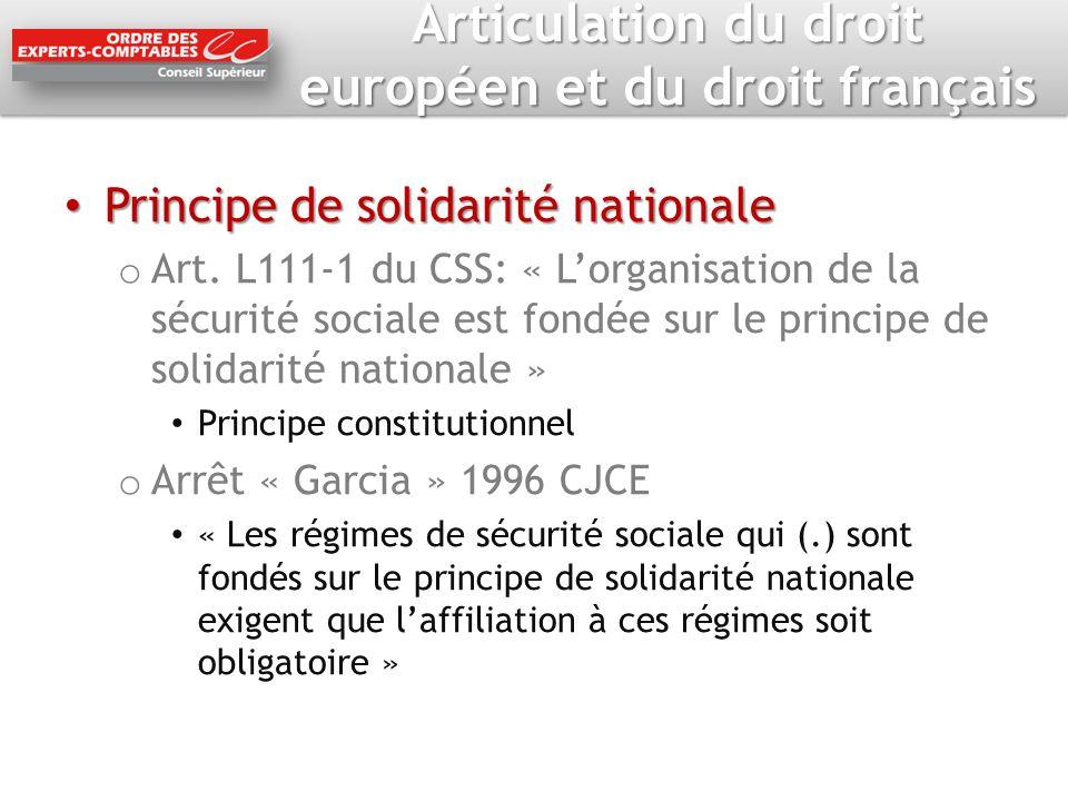 Articulation du droit européen et du droit français Principe de solidarité nationale Principe de solidarité nationale o Art. L111-1 du CSS: « Lorganis