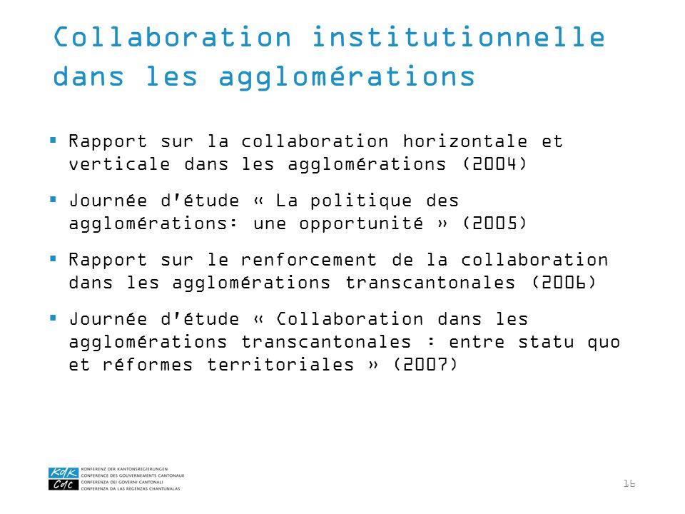 16 Rapport sur la collaboration horizontale et verticale dans les agglomérations (2004) Journée d'étude « La politique des agglomérations: une opportu