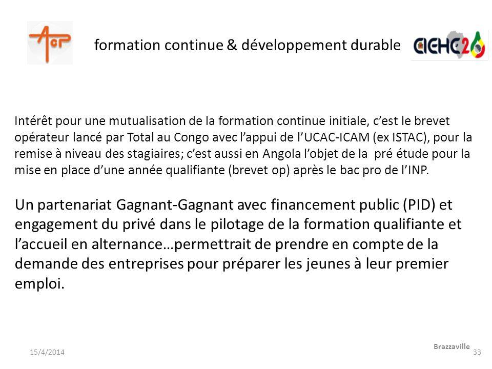 formation continue & développement durable Intérêt pour une mutualisation de la formation continue initiale, cest le brevet opérateur lancé par Total