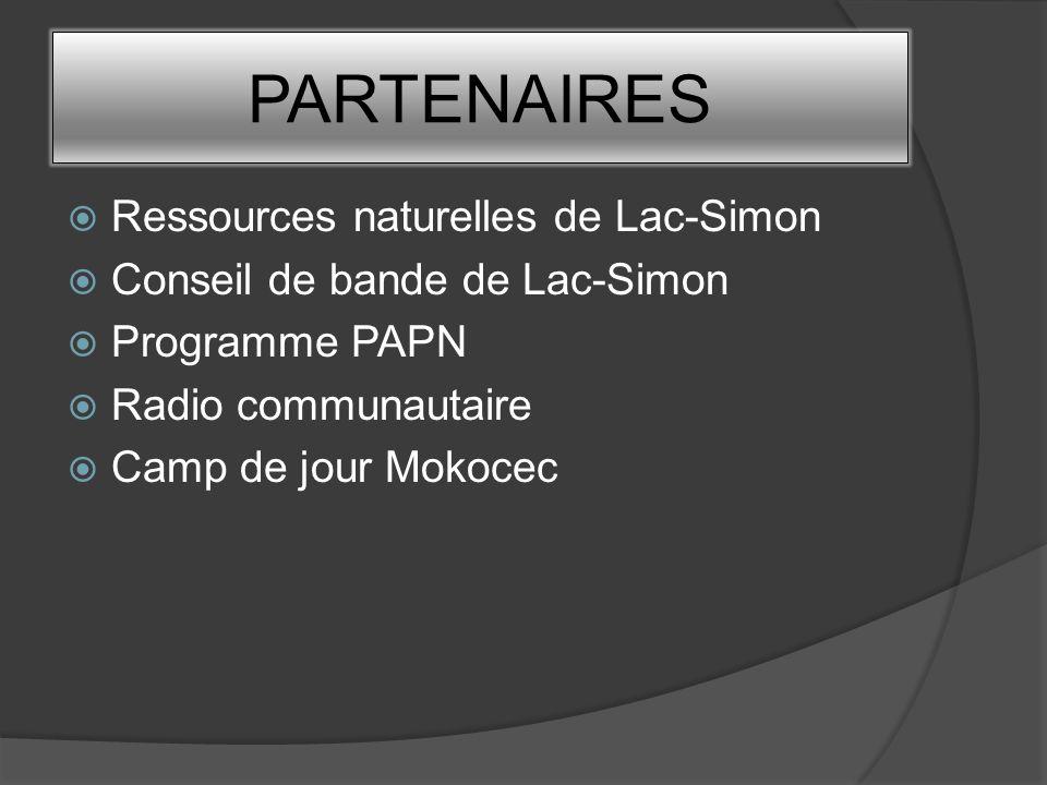 PARTENAIRES Ressources naturelles de Lac-Simon Conseil de bande de Lac-Simon Programme PAPN Radio communautaire Camp de jour Mokocec