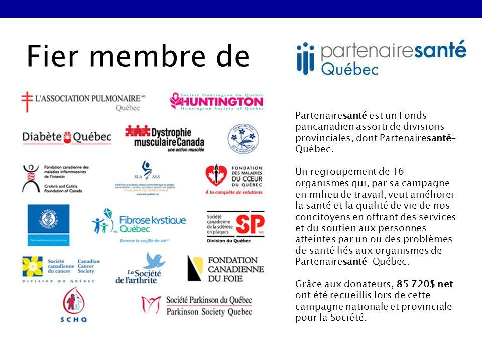 Fier membre de Partenairesanté est un Fonds pancanadien assorti de divisions provinciales, dont Partenairesanté- Québec.