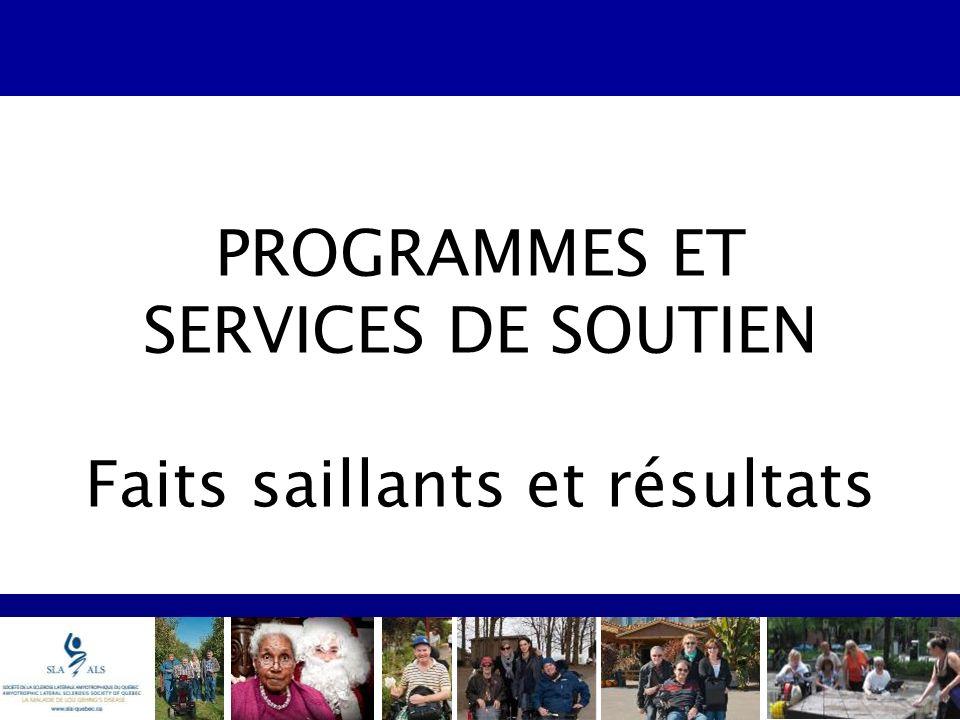 PROGRAMMES ET SERVICES DE SOUTIEN Faits saillants et résultats