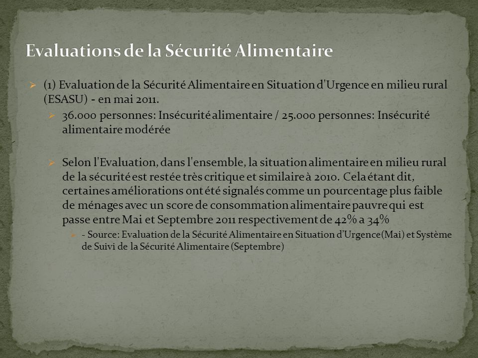 (1) Evaluation de la Sécurité Alimentaire en Situation d Urgence en milieu rural (ESASU) - en mai 2011.