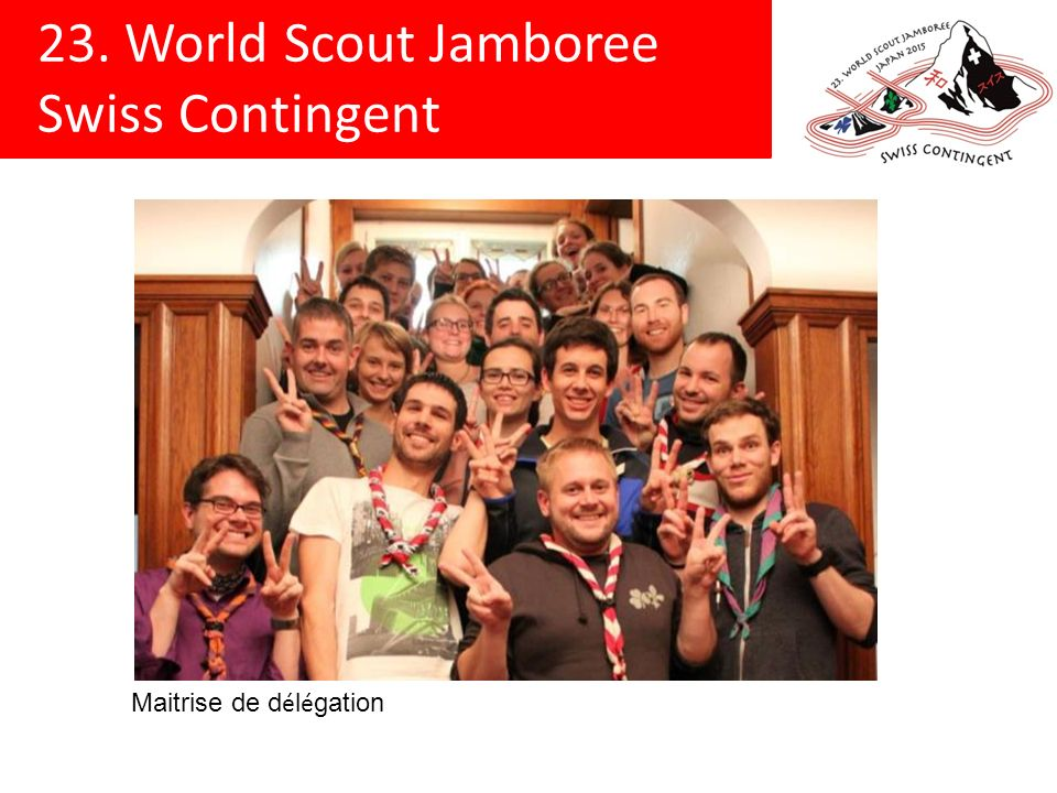 23. World Scout Jamboree Swiss Contingent Maitrise de d é l é gation