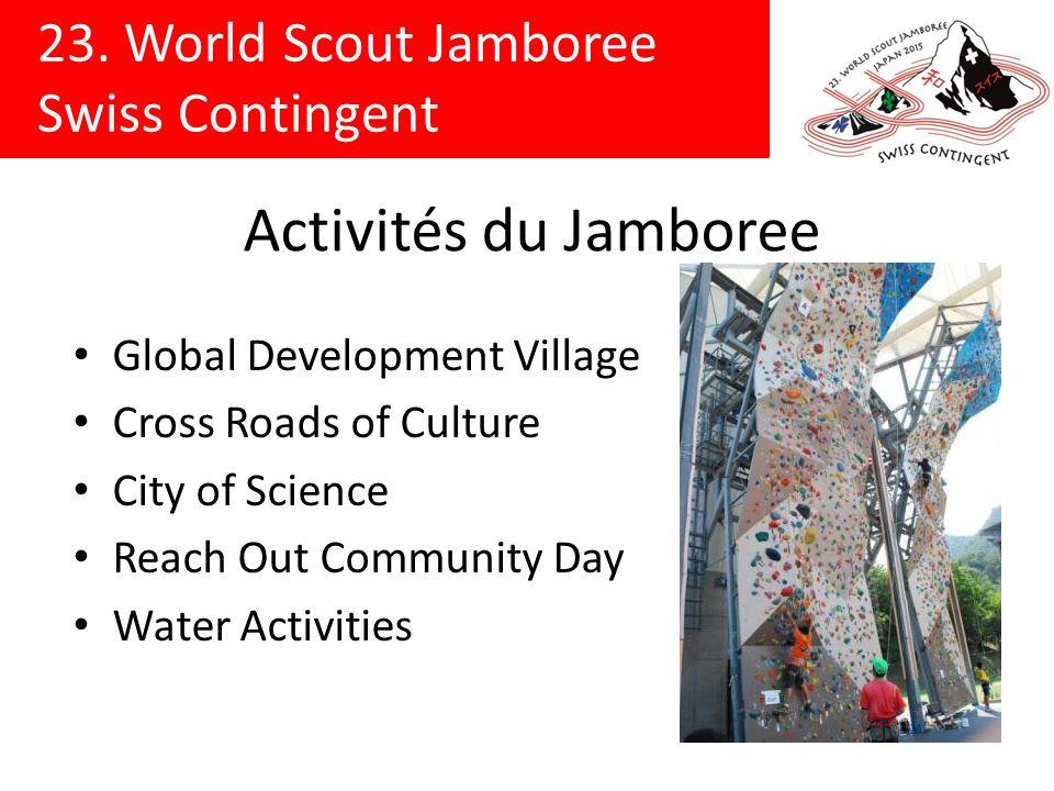 23. World Scout Jamboree Swiss Contingent Activités du Jamboree Global Development Village Cross Roads of Culture City of Science Reach Out Community