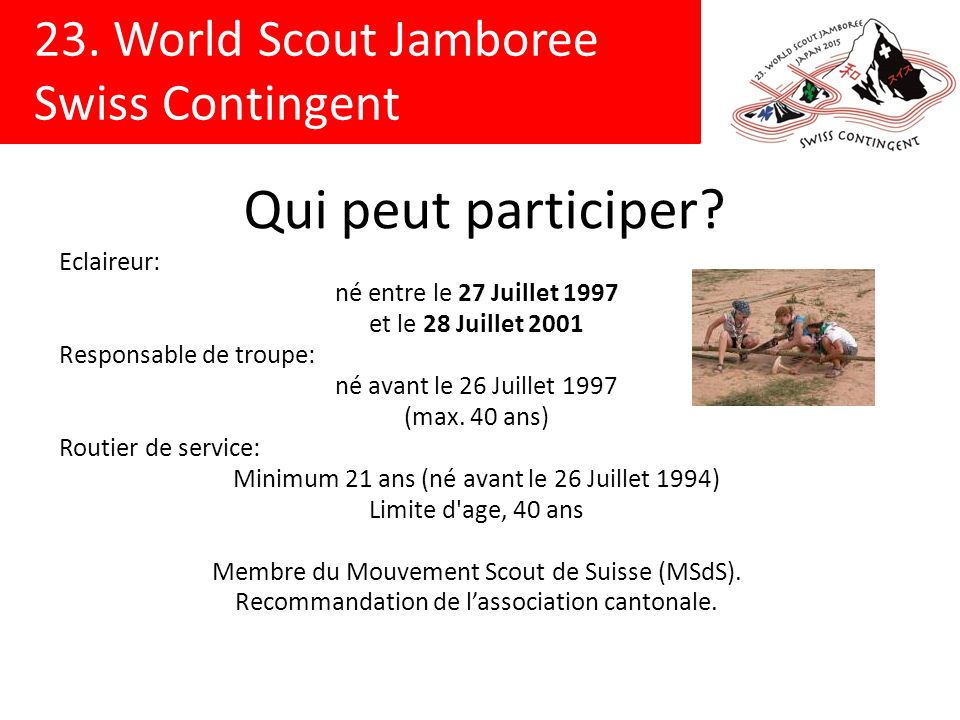 23.World Scout Jamboree Swiss Contingent Qui peut participer.