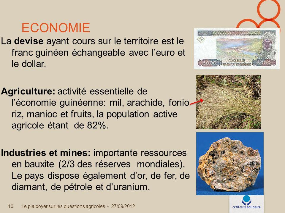 ECONOMIE La devise ayant cours sur le territoire est le franc guinéen échangeable avec leuro et le dollar.