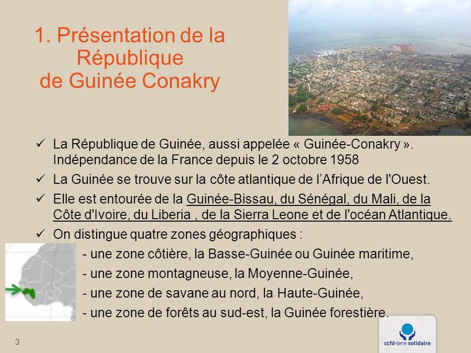 3 1. Présentation de la République de Guinée Conakry La République de Guinée, aussi appelée « Guinée-Conakry ». Indépendance de la France depuis le 2