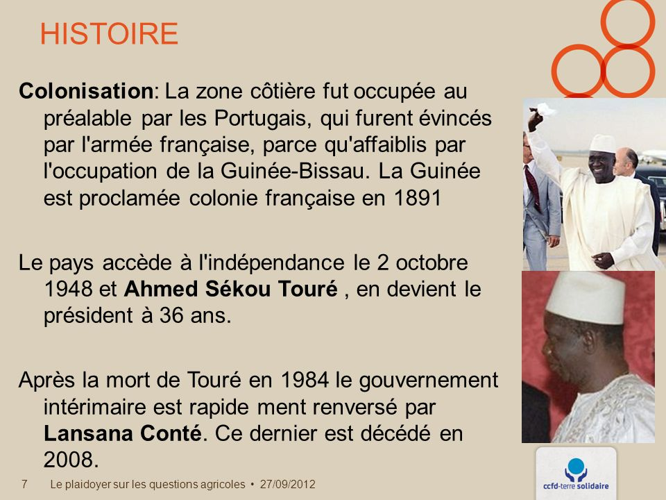 HISTOIRE Colonisation: La zone côtière fut occupée au préalable par les Portugais, qui furent évincés par l armée française, parce qu affaiblis par l occupation de la Guinée-Bissau.