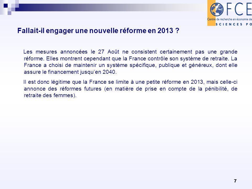 7 Fallait-il engager une nouvelle réforme en 2013 ? Les mesures annoncées le 27 Août ne consistent certainement pas une grande réforme. Elles montrent
