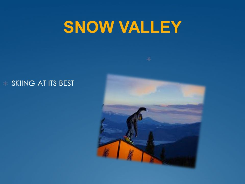 SNOW VALLEY SKIING AT ITS BEST