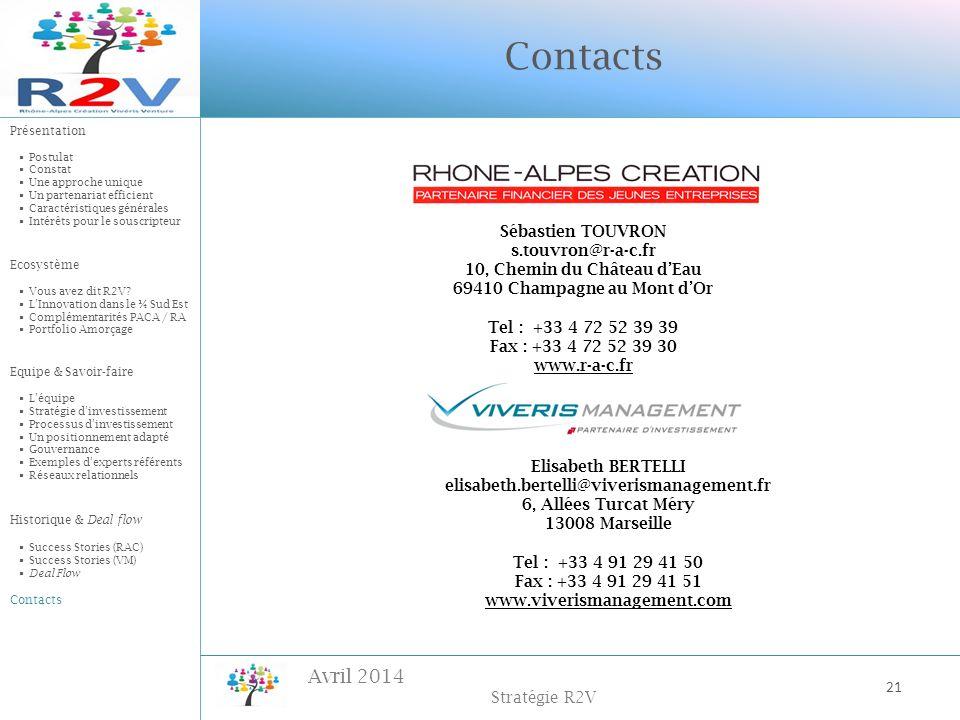 Avril 2014 Stratégie R2V Contacts Sébastien TOUVRON s.touvron@r-a-c.fr 10, Chemin du Château dEau 69410 Champagne au Mont dOr Tel : +33 4 72 52 39 39