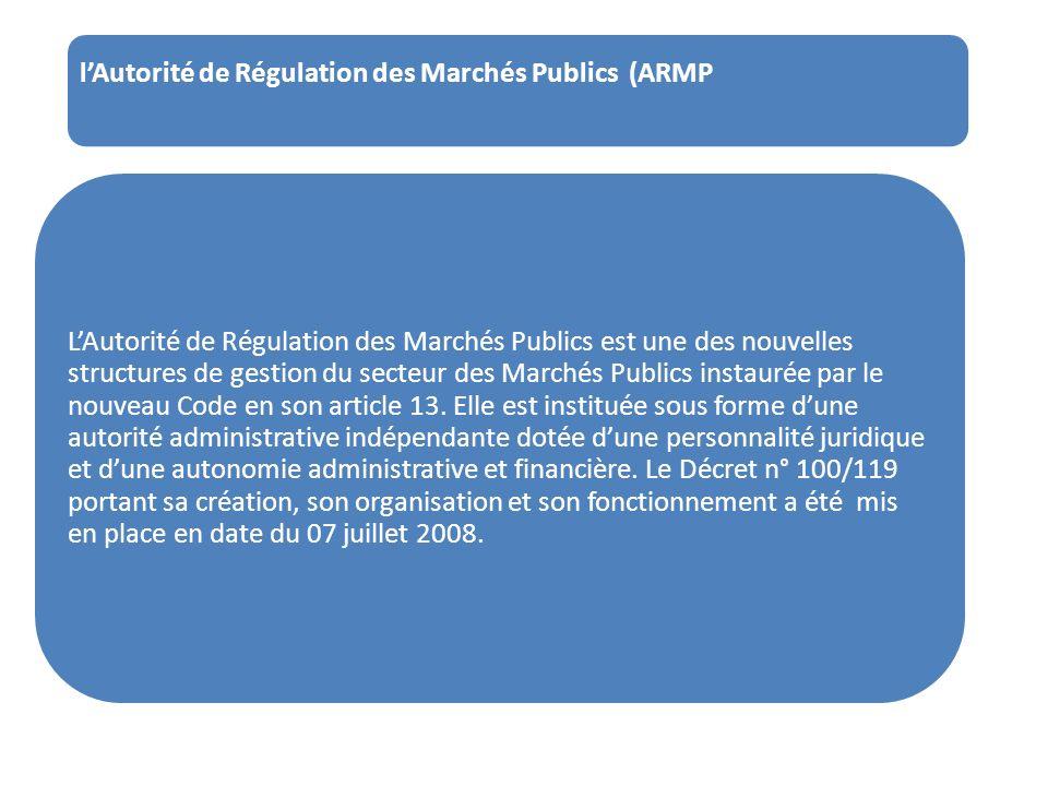 lAutorité de Régulation des Marchés Publics (ARMP LAutorité de Régulation des Marchés Publics est une des nouvelles structures de gestion du secteur d